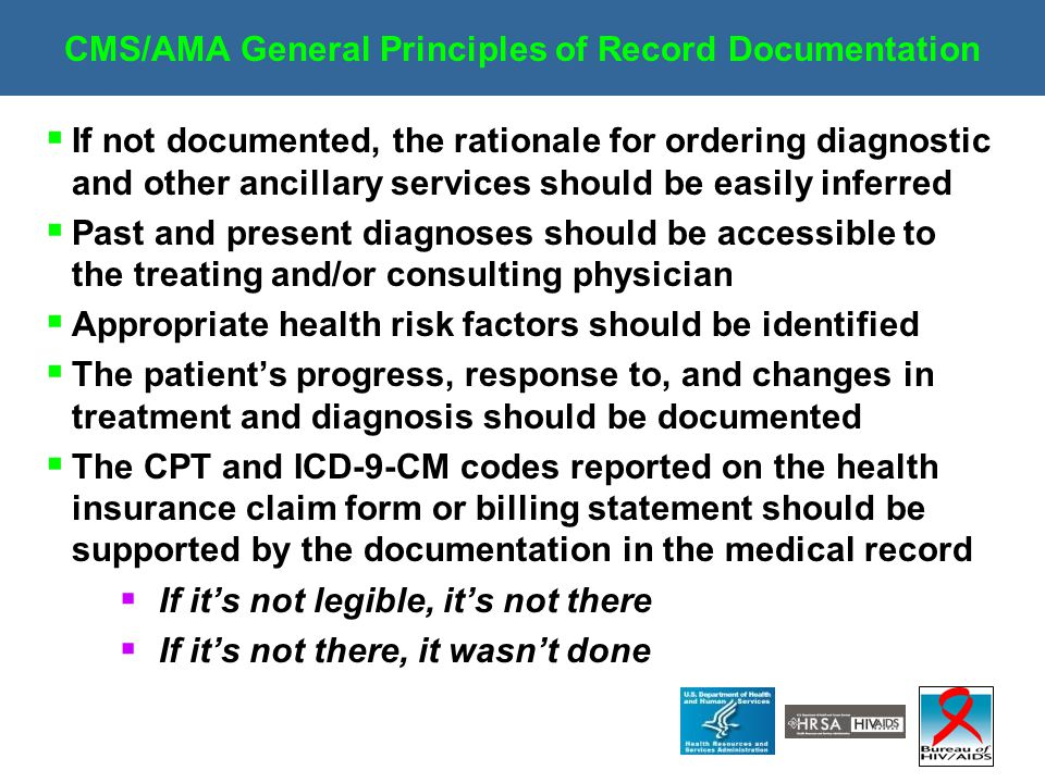 CMS/AMA General Principles of Record Documentation  If not documented, the rationale for ordering diagnostic and other ancillary services should be e