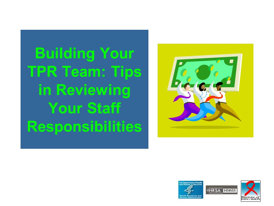 Building Your TPR Team: Tips in Reviewing Your Staff Responsibilities