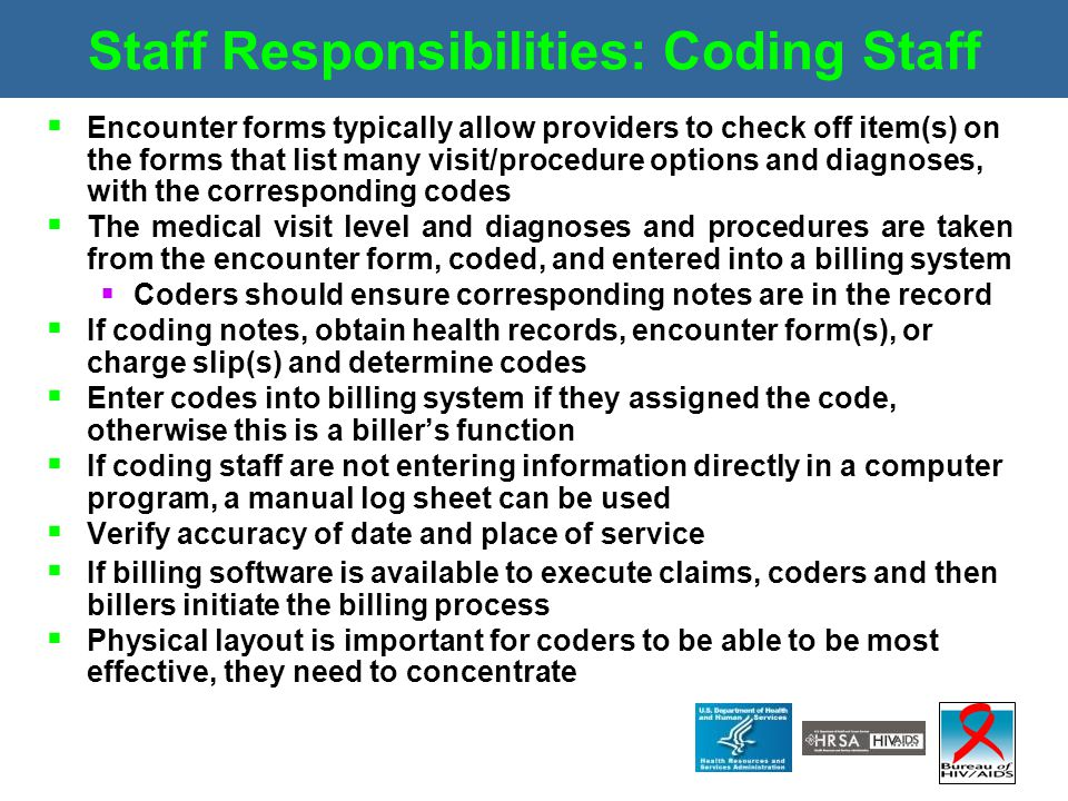Staff Responsibilities: Coding Staff  Encounter forms typically allow providers to check off item(s) on the forms that list many visit/procedure opti