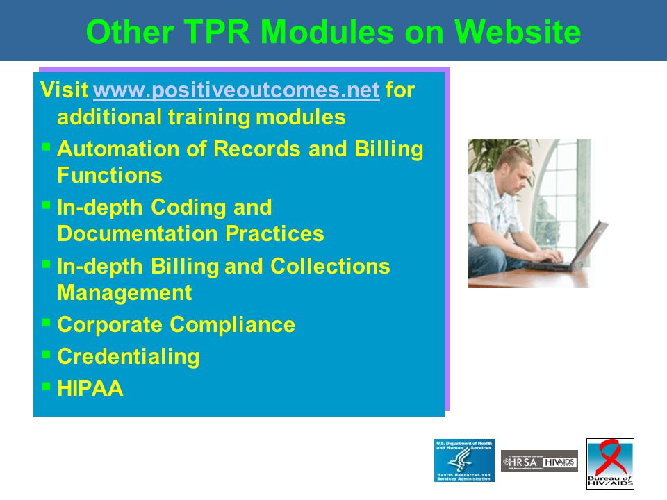 Other TPR Modules on Website Visit www.positiveoutcomes.net for additional training moduleswww.positiveoutcomes.net  Automation of Records and Billin