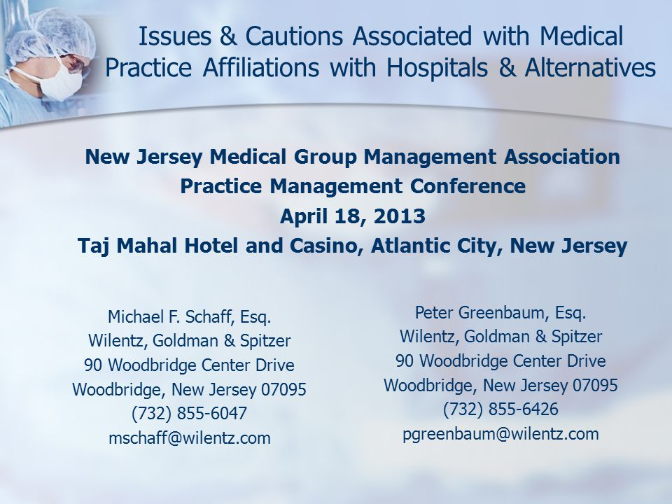 Issues & Cautions Associated with Medical Practice Affiliations with Hospitals & Alternatives New Jersey Medical Group Management Association Practice