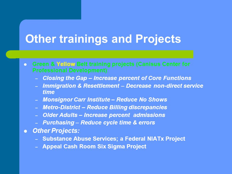 Sample of Project Tools/ Products Improved utilization of Federal funding in Aging programs – One of our first Yellow Belt training projects through the United Way trainers; William Hill PhD & Joe Rocasano