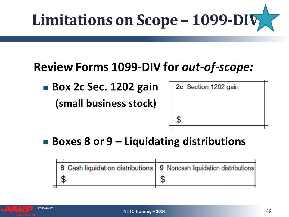 TAX-AIDE Limitations on Scope – 1099-DIV Review Forms 1099-DIV for out-of-scope: Box 2c Sec.