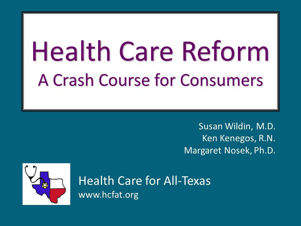 Health Care Reform A Crash Course for Consumers Susan Wildin, M.D.