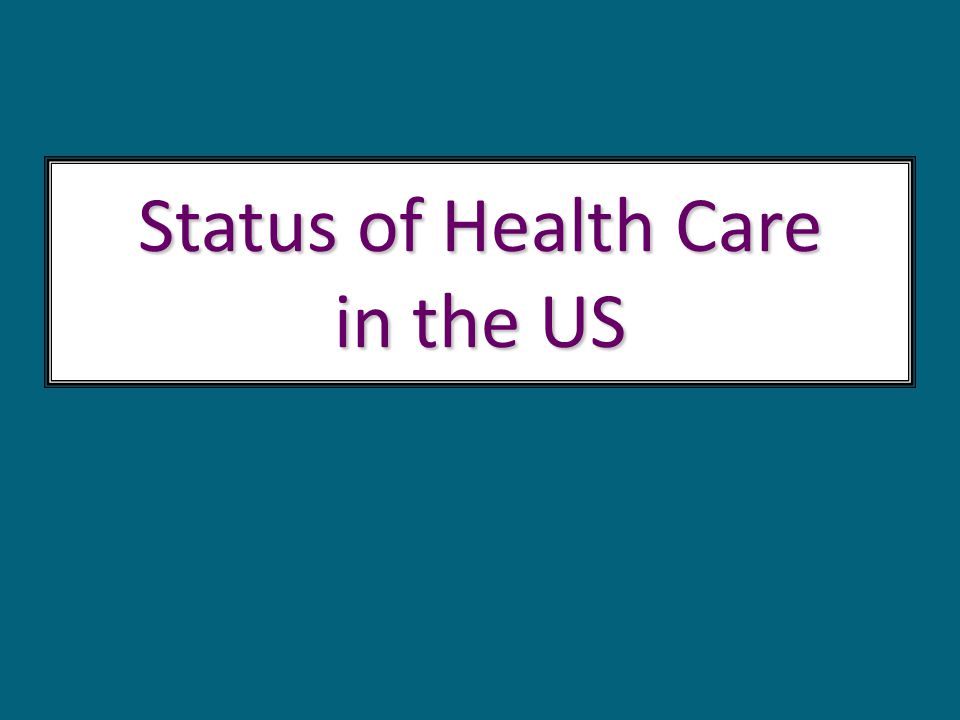 Status of Health Care in the US