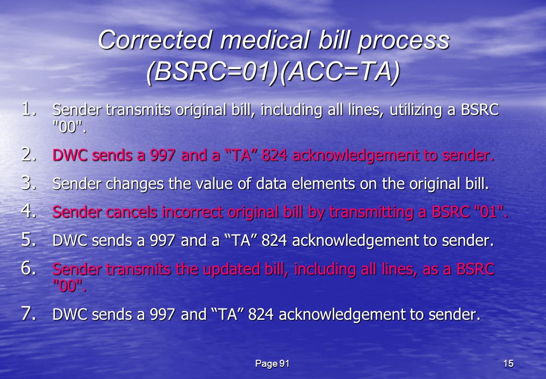 Page 9115 Corrected medical bill process (BSRC=01)(ACC=TA) 1.