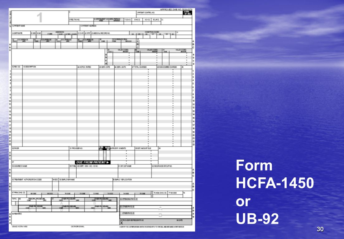 30 Form HCFA-1450 or UB-92