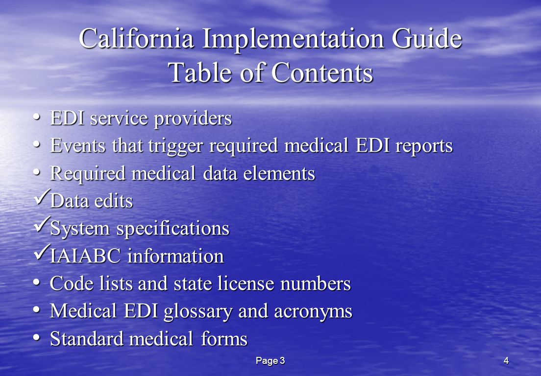 Page 34 California Implementation Guide Table of Contents EDI service providers EDI service providers Events that trigger required medical EDI reports Events that trigger required medical EDI reports Required medical data elements Required medical data elements Data edits Data edits System specifications System specifications IAIABC information IAIABC information Code lists and state license numbers Code lists and state license numbers Medical EDI glossary and acronyms Medical EDI glossary and acronyms Standard medical forms Standard medical forms
