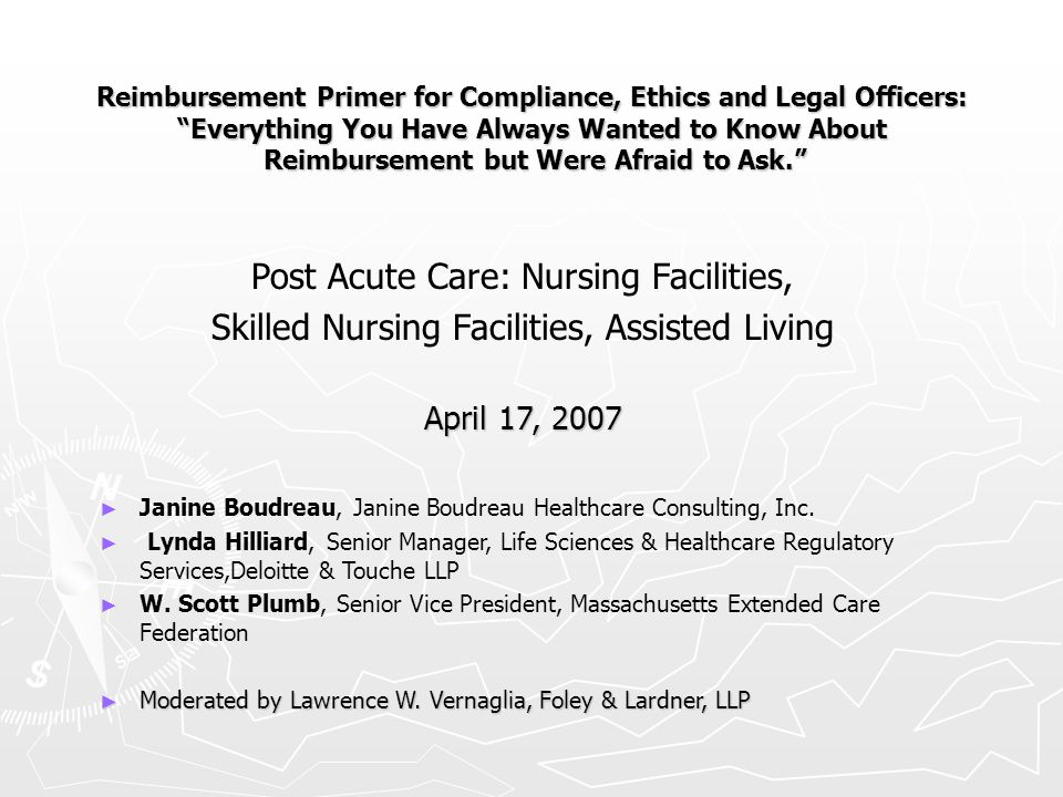 """Reimbursement Primer for Compliance, Ethics and Legal Officers: """"Everything You Have Always Wanted to Know About Reimbursement but Were Afraid to Ask."""