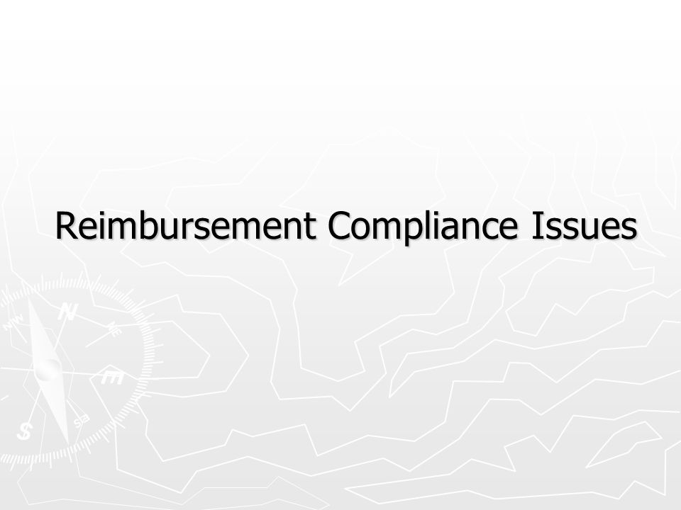 Reimbursement Compliance Issues