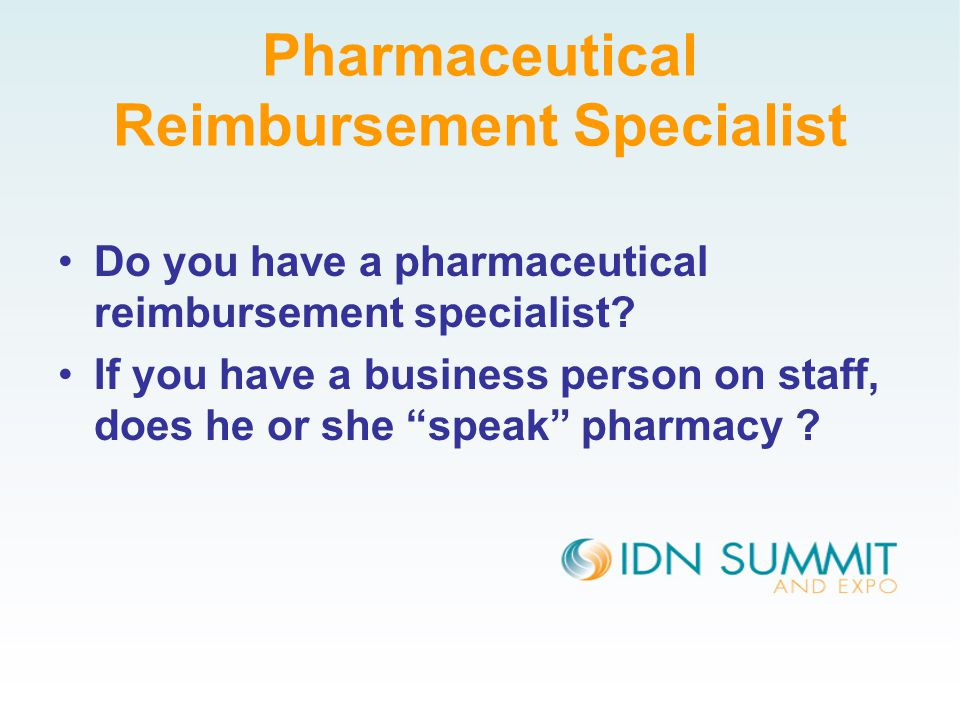 Pharmaceutical Reimbursement Specialist Do you have a pharmaceutical reimbursement specialist.