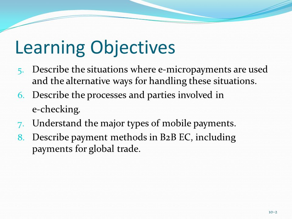 B2B Electronic Payments EIPP Options ACH Network purchasing cards (p-cards) Special-purpose payment cards issued to a company's employees to be used solely for purchasing nonstrategic materials and services up to a preset dollar limit Fedwire or Wire Transfer letter of credit (L/C) A written agreement by a bank to pay the seller, on account of the buyer, a sum of money upon presentation of certain documents 10-23
