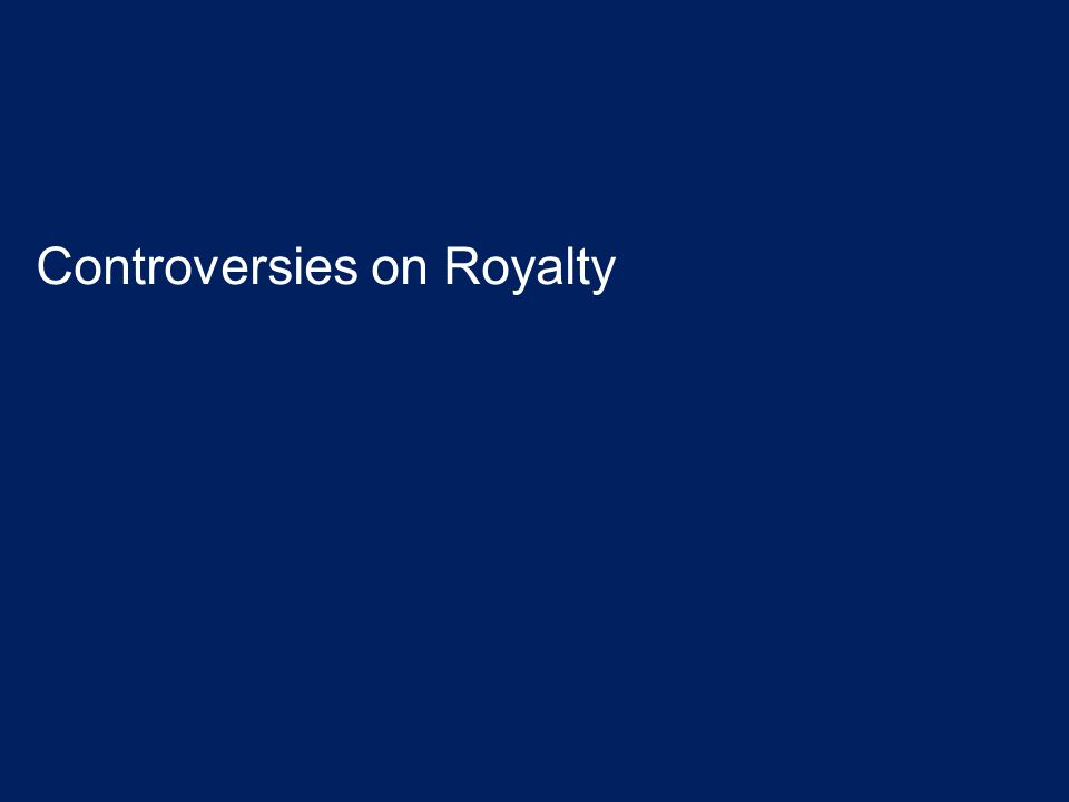 Controversies on Royalty