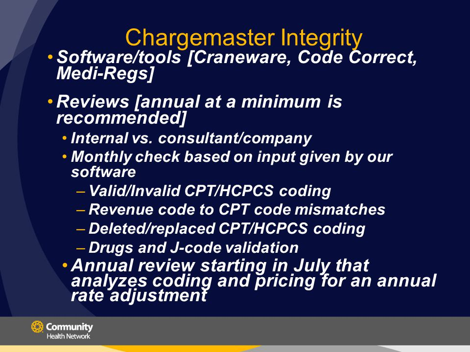 Chargemaster Integrity Software/tools [Craneware, Code Correct, Medi-Regs] Reviews [annual at a minimum is recommended] Internal vs.