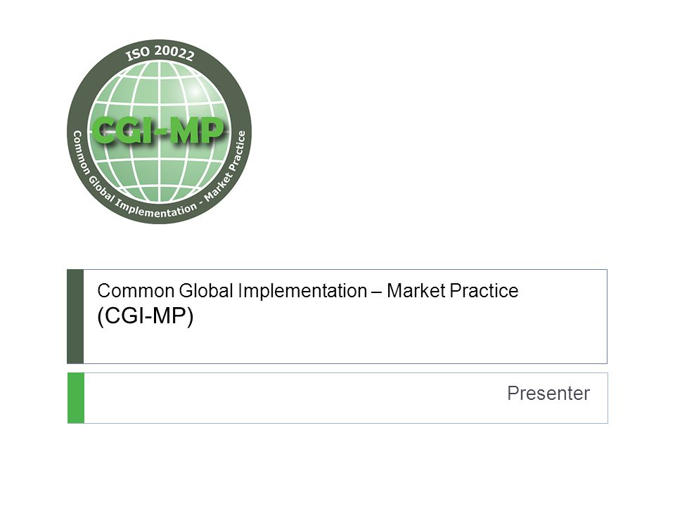 Common Global Implementation – Market Practice (CGI-MP) Presenter