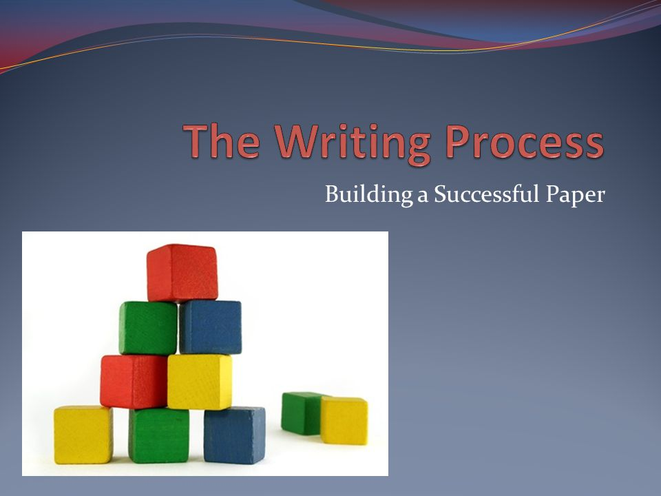 Building a Successful Paper