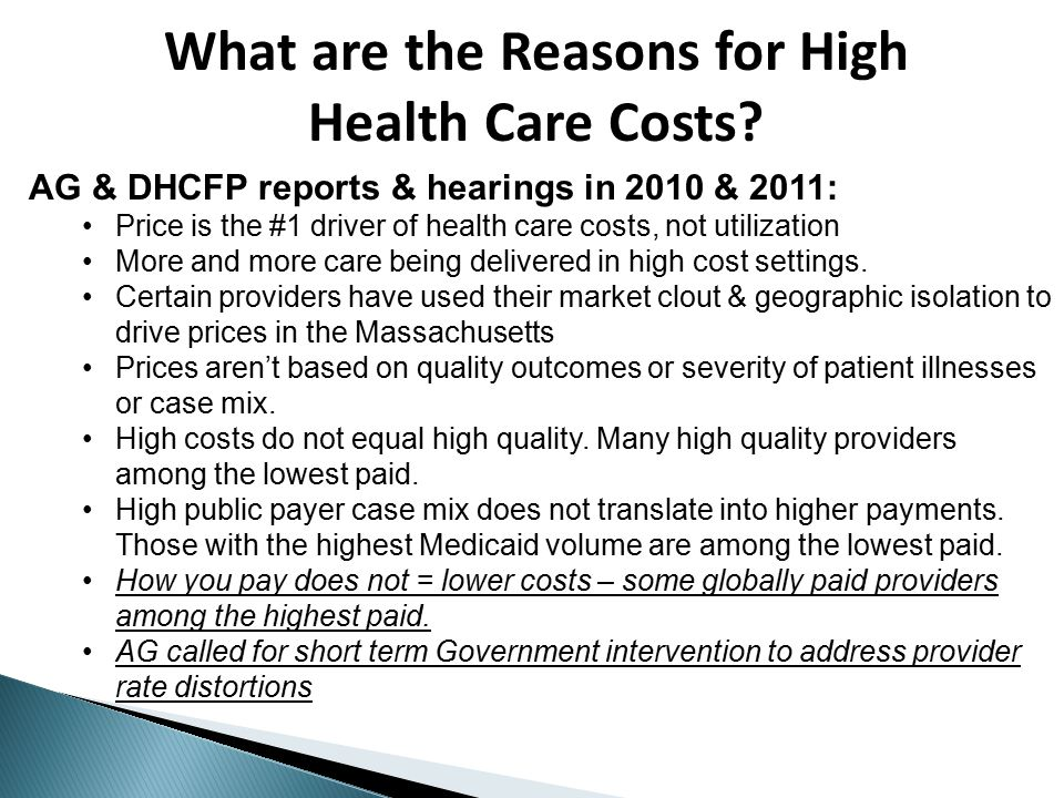 AG & DHCFP reports & hearings in 2010 & 2011: Price is the #1 driver of health care costs, not utilization More and more care being delivered in high cost settings.