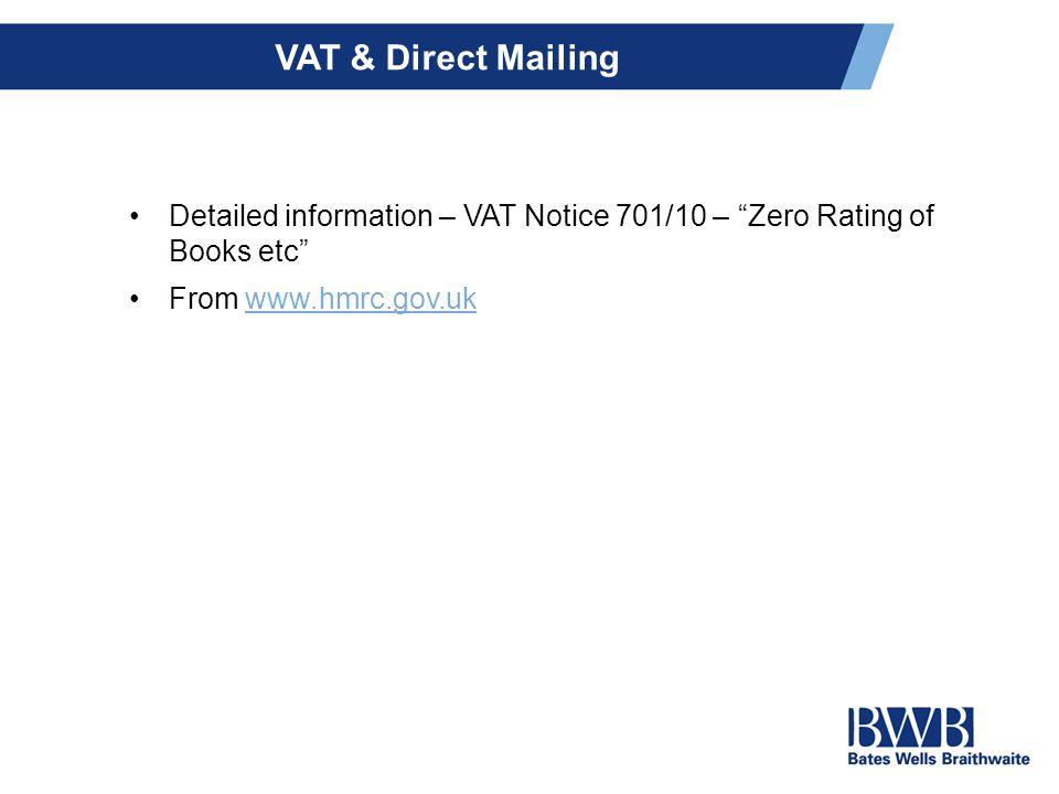 VAT & Direct Mailing Detailed information – VAT Notice 701/10 – Zero Rating of Books etc From www.hmrc.gov.ukwww.hmrc.gov.uk