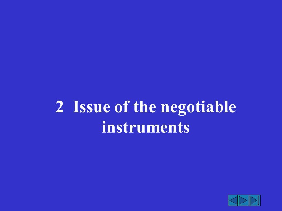 2 Issue of the negotiable instruments