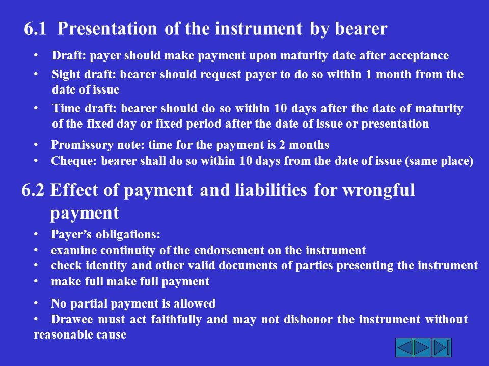 6.1 Presentation of the instrument by bearer Draft: payer should make payment upon maturity date after acceptance Sight draft: bearer should request p