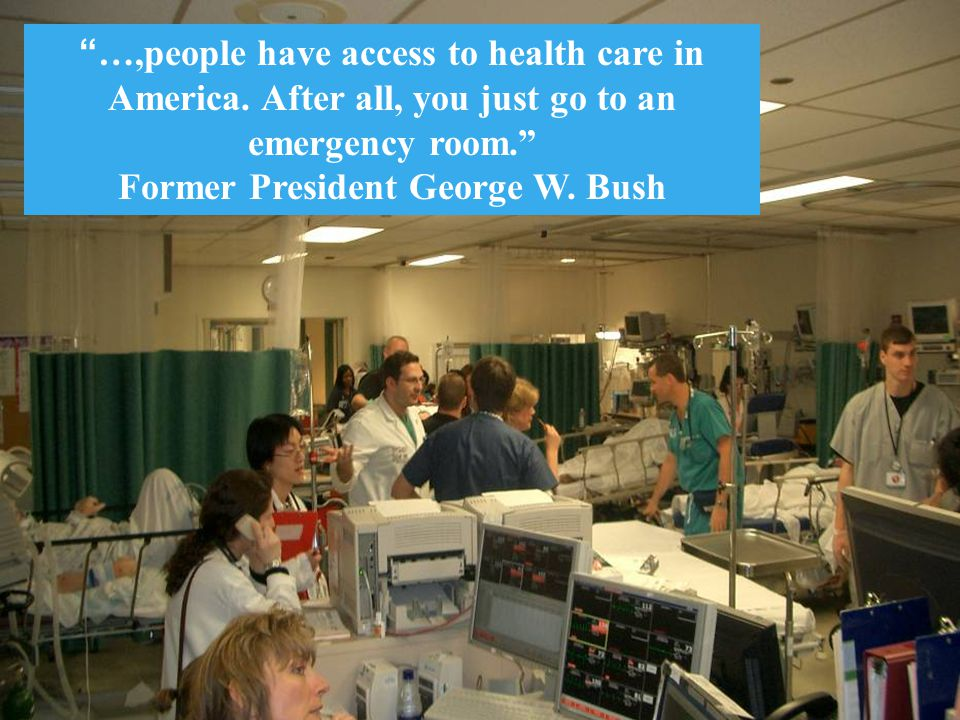 …,people have access to health care in America.