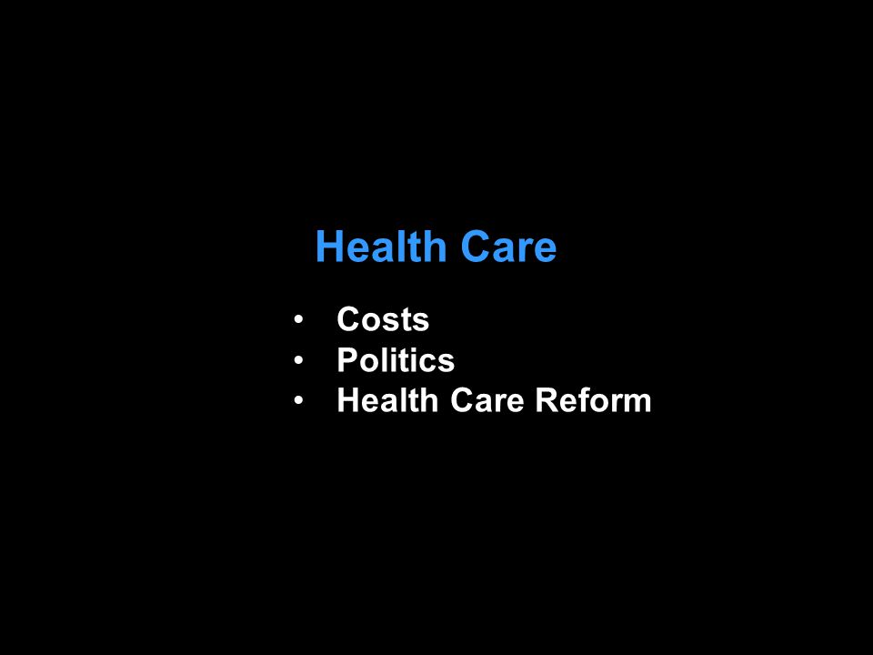 Health Care Costs Politics Health Care Reform