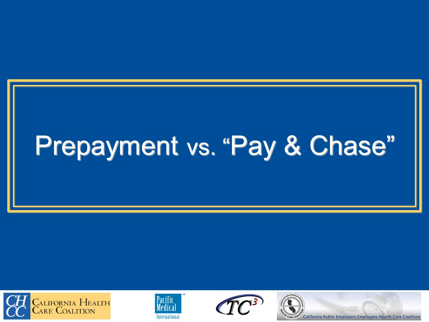 Prepayment vs. Pay & Chase