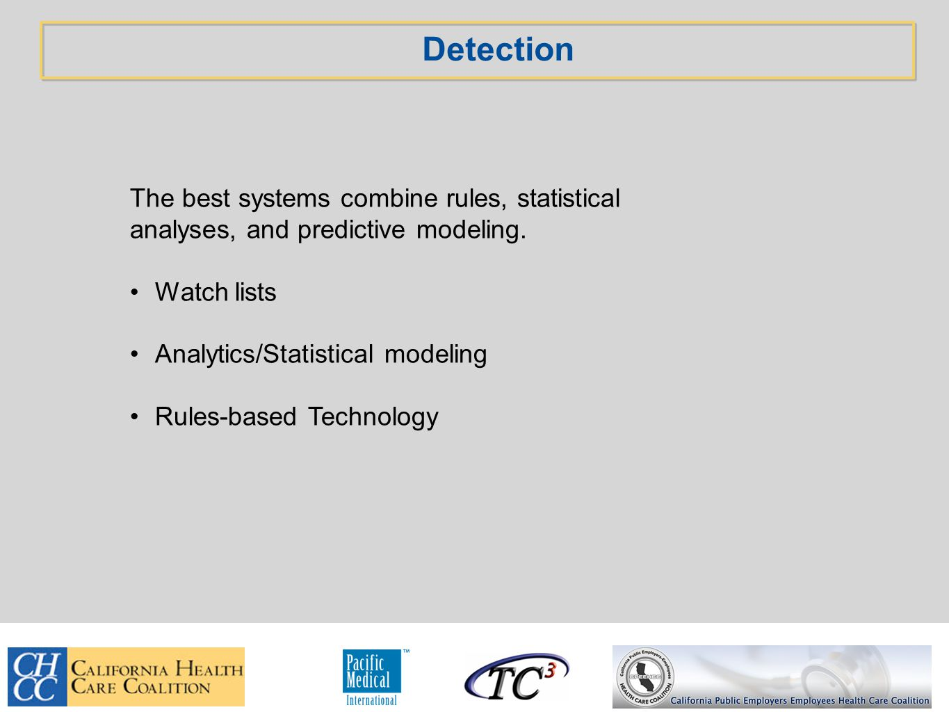 Detection The best systems combine rules, statistical analyses, and predictive modeling.