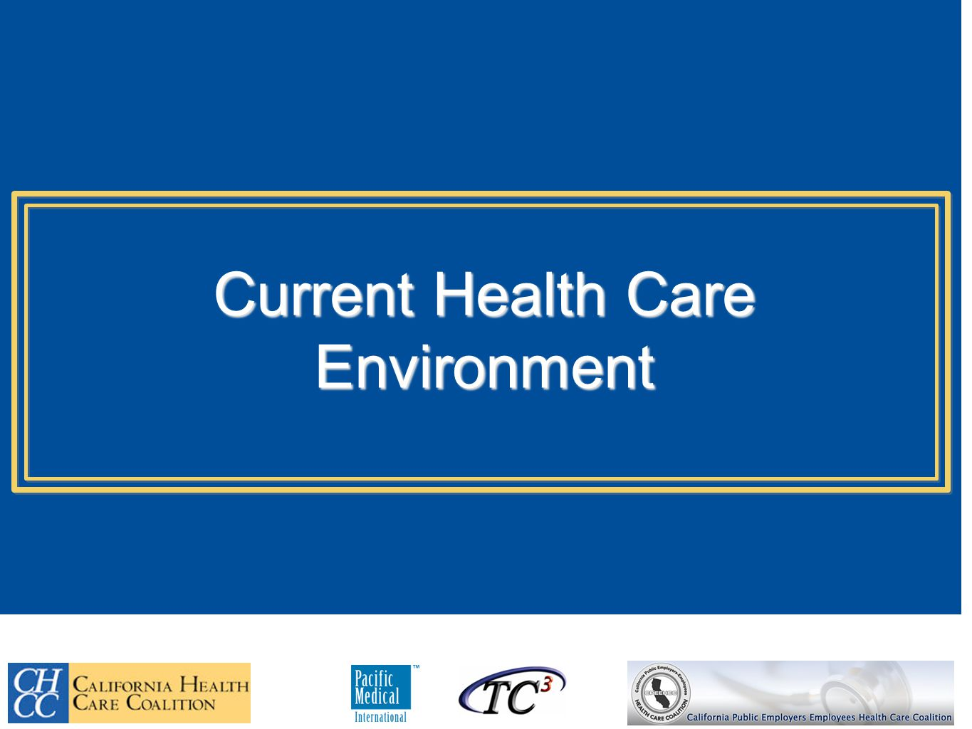 Current Health Care Environment