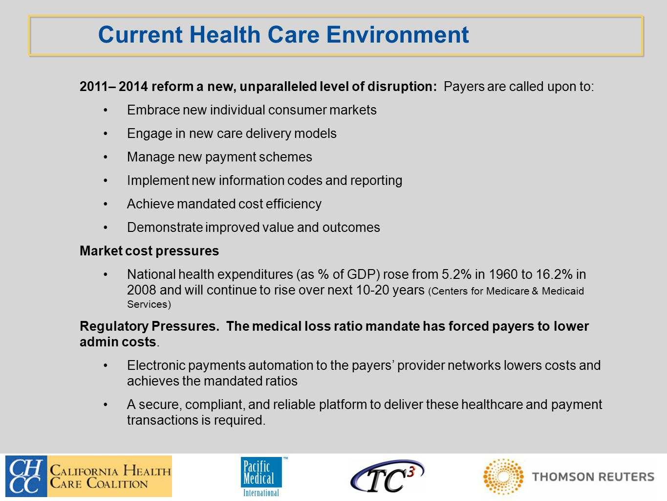 Consumer emergence.42 million people will purchase healthcare ins/services by 2016.