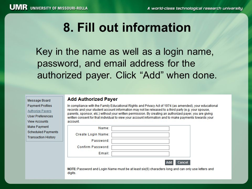 "8. Fill out information Key in the name as well as a login name, password, and email address for the authorized payer. Click ""Add"" when done."