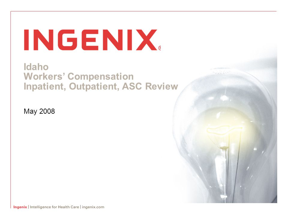 Idaho Workers' Compensation Inpatient, Outpatient, ASC Review May 2008