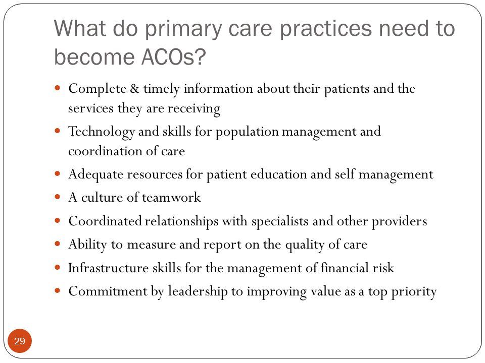 What do primary care practices need to become ACOs.