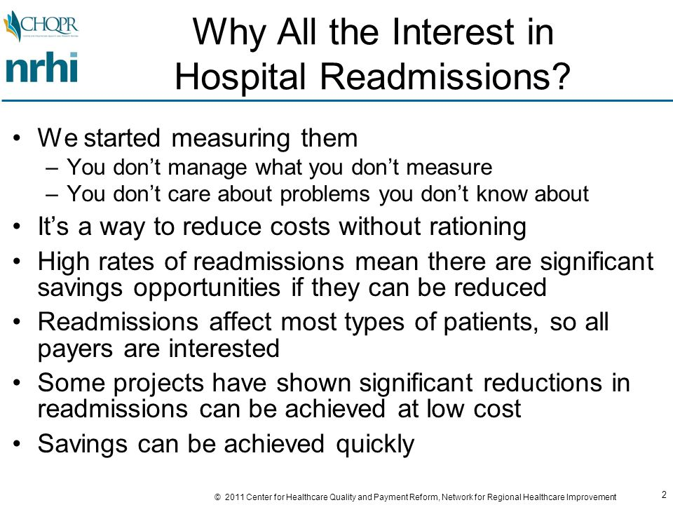 13 © 2011 Center for Healthcare Quality and Payment Reform, Network for Regional Healthcare Improvement Some Initiatives Focusing on Changing Post-Acute Care INTERACT (Interventions to Reduce Acute Care Transfers) –Developed by Georgia Medical Care Foundation (QIO) –Provides tools for nursing homes/long term care facilities to use to monitor and redesign care to reduce readmissions –http://interact2.net/http://interact2.net/