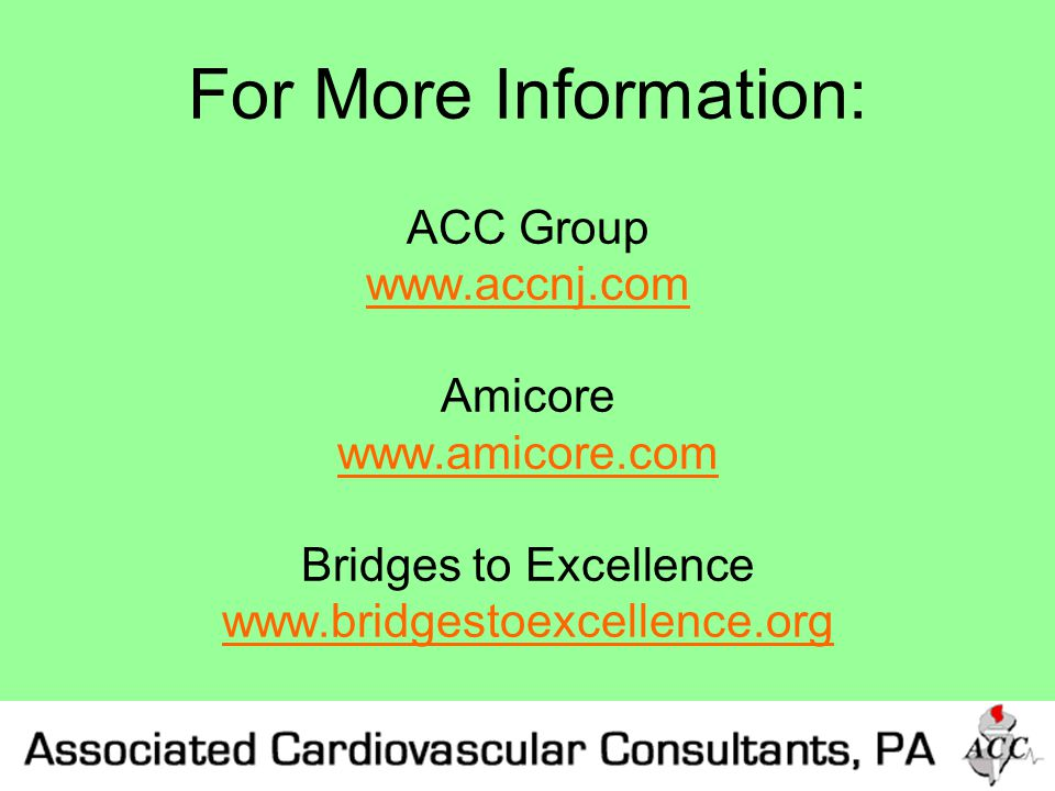 For More Information: ACC Group www.accnj.com Amicore www.amicore.com Bridges to Excellence www.bridgestoexcellence.org www.accnj.com www.amicore.com www.bridgestoexcellence.org
