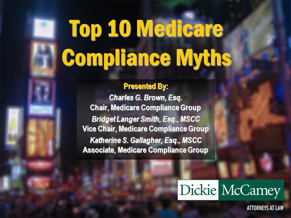Medicare Compliance Myths Myth #10 Being Medicare compliant means I only have to worry about protecting Medicare's interests with a Medicare Set-Aside analysis.