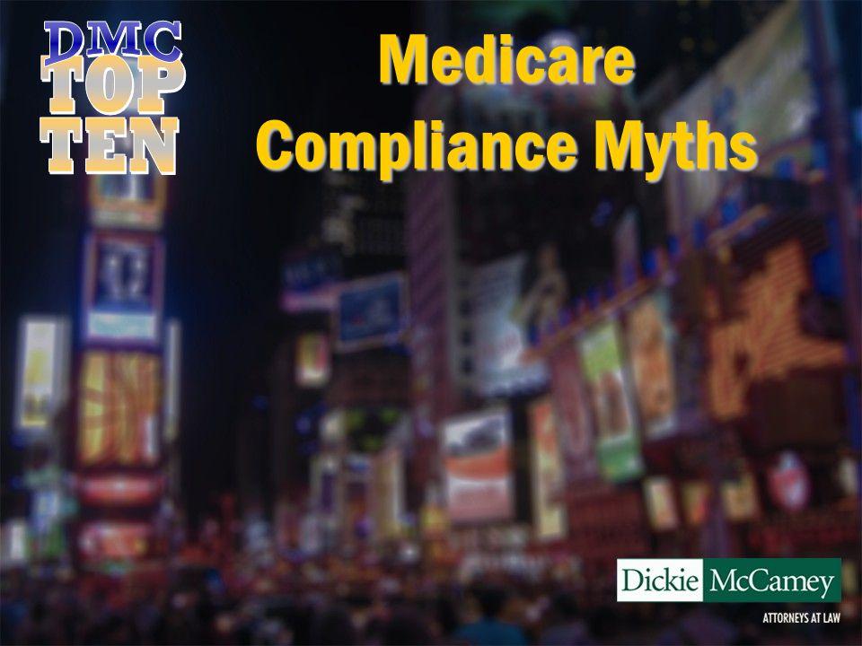 Medicare Compliance Myths Myth #3 Wrong.