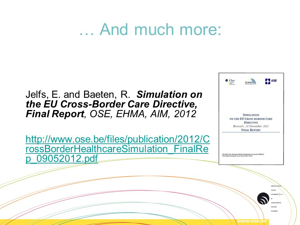 … And much more: Jelfs, E. and Baeten, R.