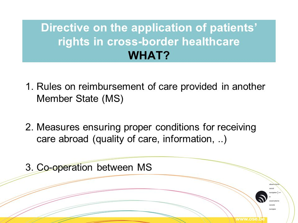 Directive on the application of patients' rights in cross-border healthcare WHAT.