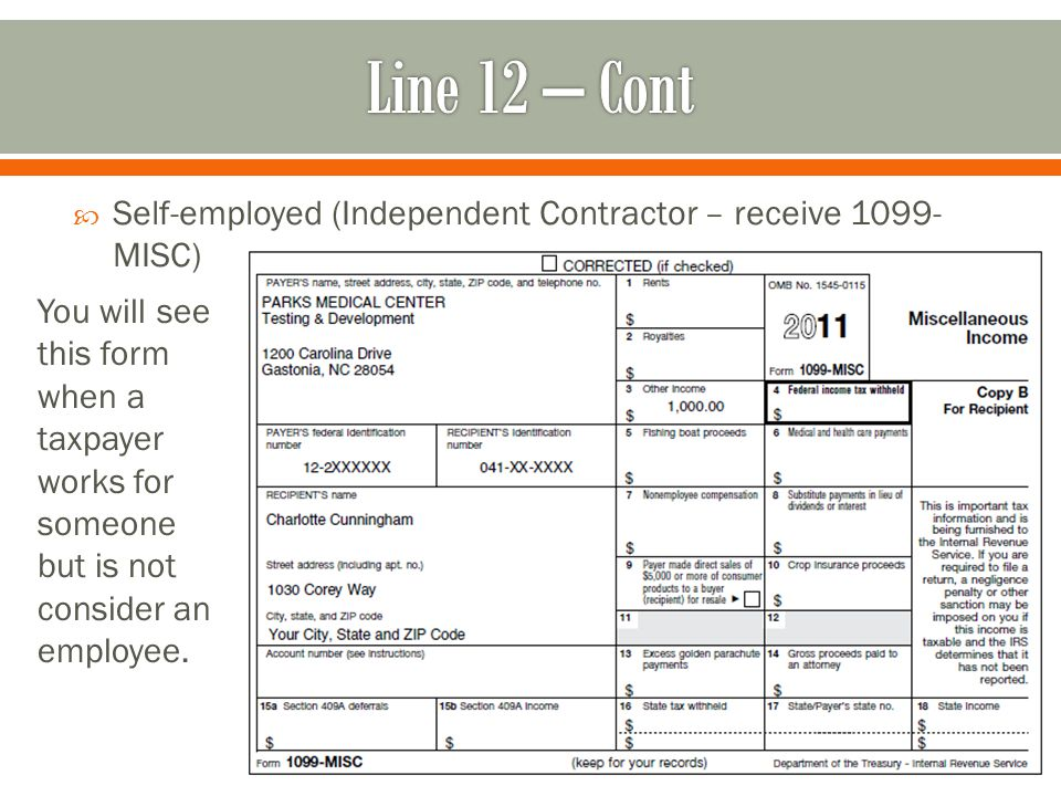 You will see this form when a taxpayer works for someone but is not consider an employee.