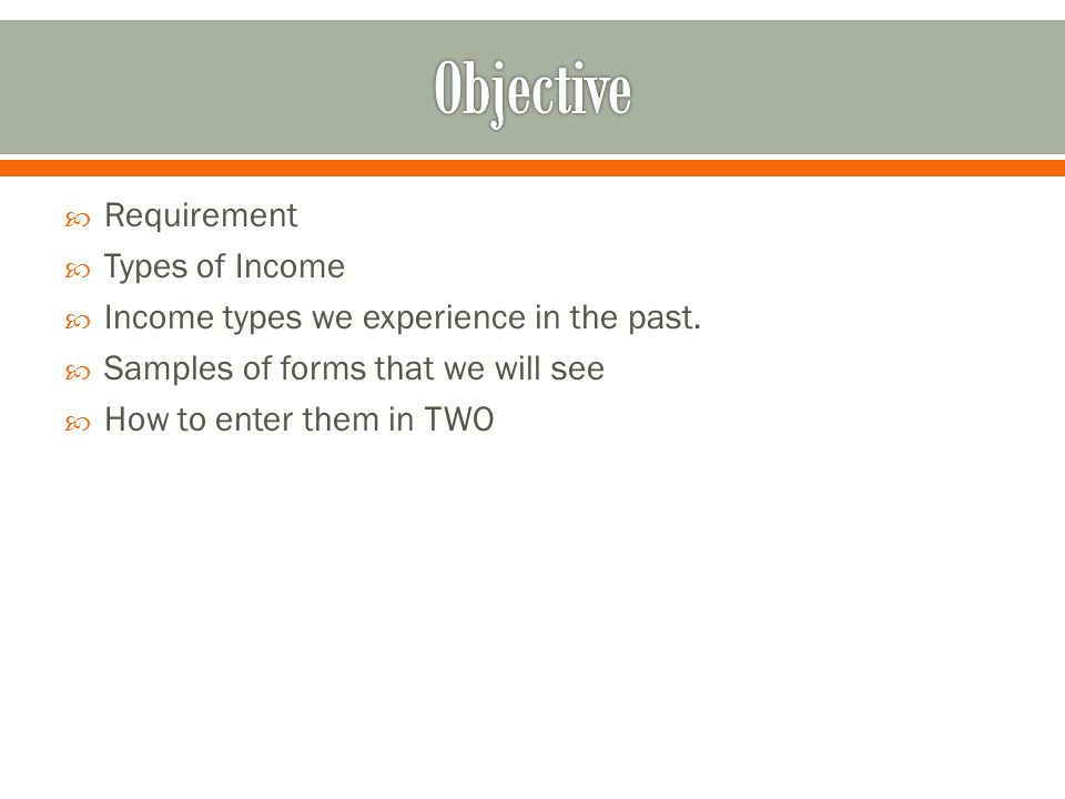  Requirement  Types of Income  Income types we experience in the past.