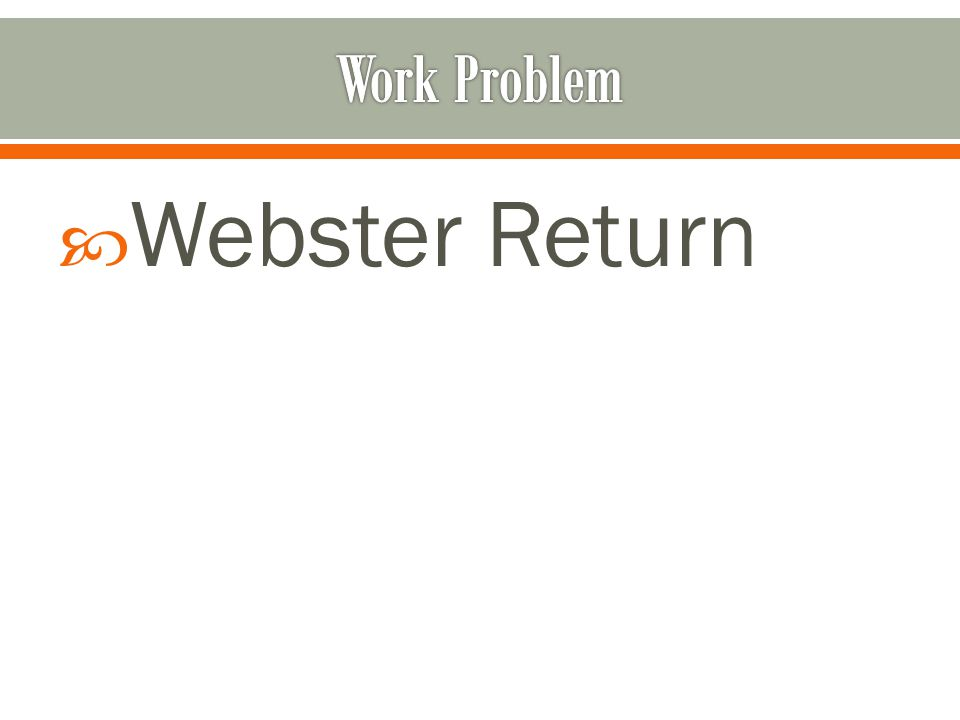  Webster Return