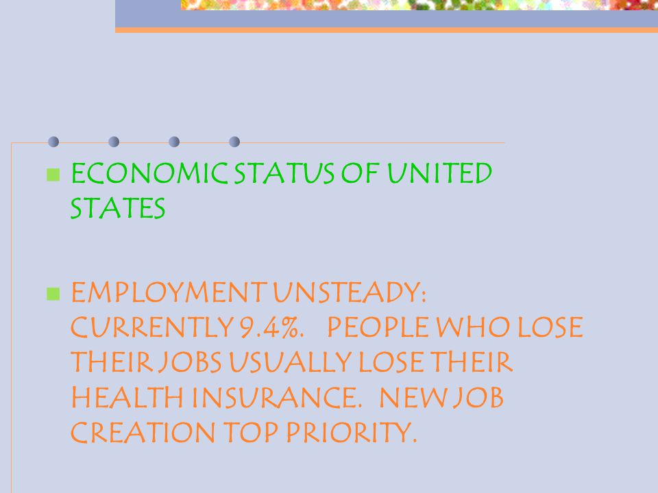 ECONOMIC STATUS OF UNITED STATES EMPLOYMENT UNSTEADY: CURRENTLY 9.4%.