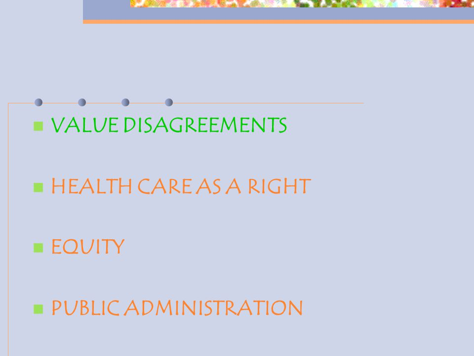 VALUE DISAGREEMENTS HEALTH CARE AS A RIGHT EQUITY PUBLIC ADMINISTRATION