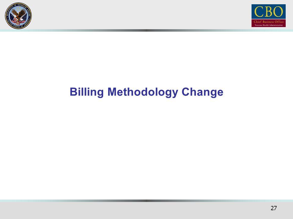 27 Billing Methodology Change