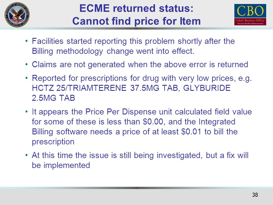 38 ECME returned status: Cannot find price for Item Facilities started reporting this problem shortly after the Billing methodology change went into e