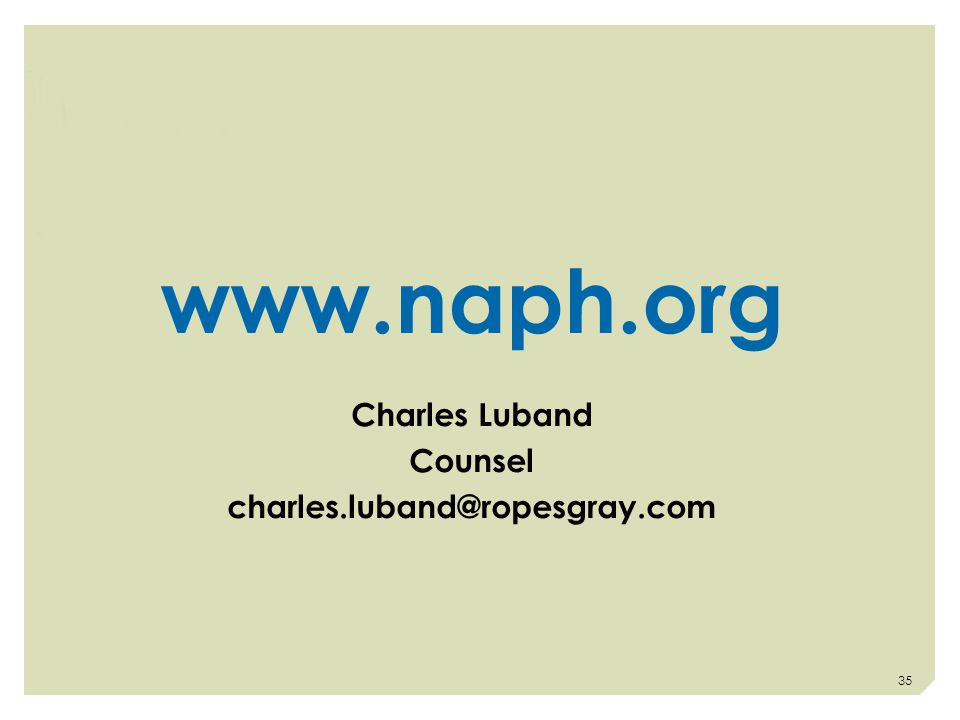 35 www.naph.org Charles Luband Counsel charles.luband@ropesgray.com