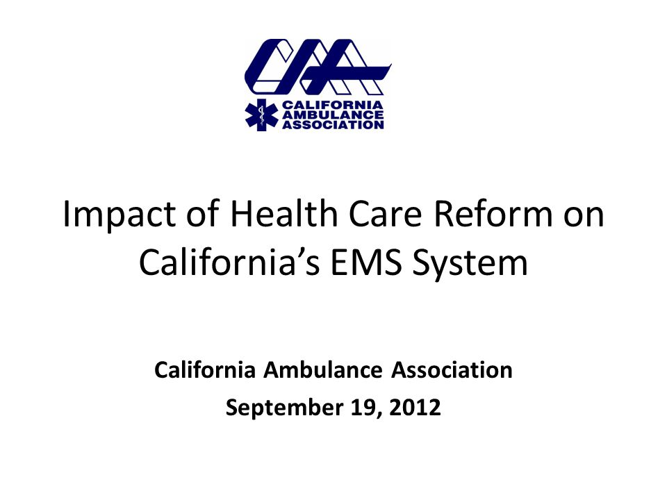 Impact of Health Care Reform on California's EMS System What is the Cost of Readiness.