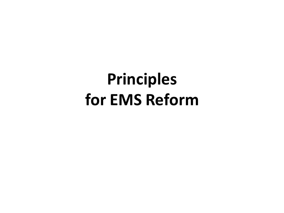 Principles for EMS Reform