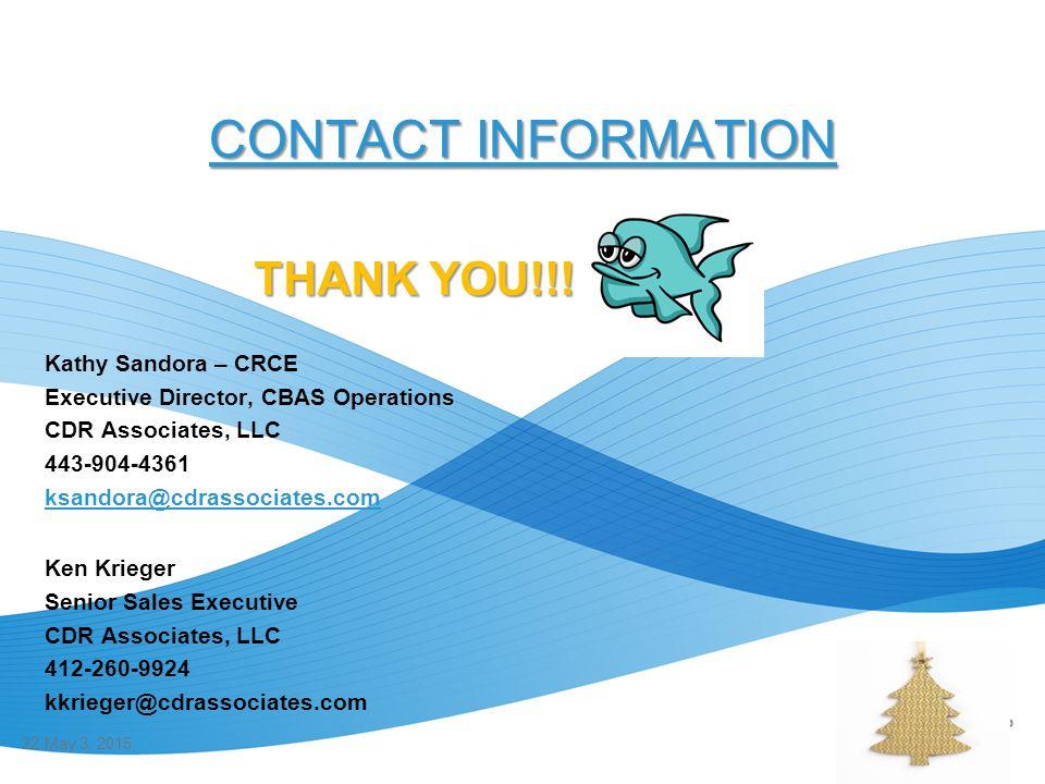 CONTACT INFORMATION CONTACT INFORMATION THANK YOU!!! Kathy Sandora – CRCE Executive Director, CBAS Operations CDR Associates, LLC 443-904-4361 ksandor